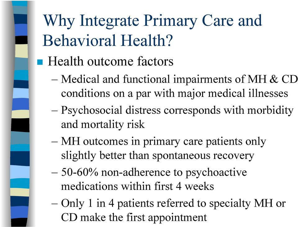 illnesses Psychosocial distress corresponds with morbidity and mortality risk MH outcomes in primary care patients