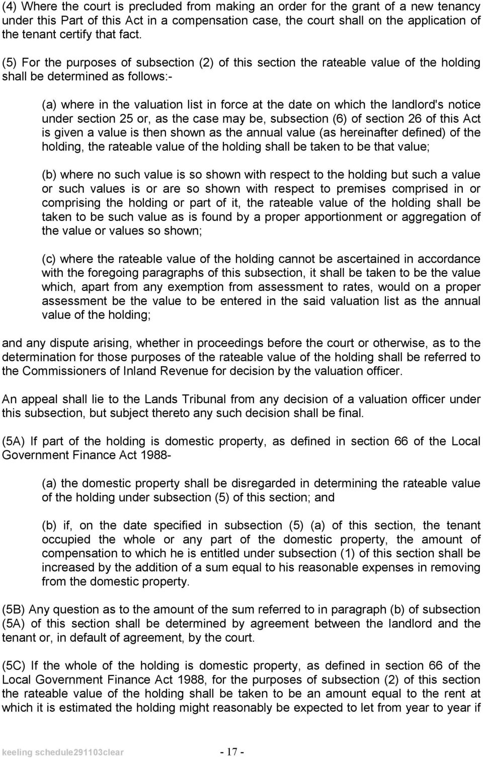 landlord's notice under section 25 or, as the case may be, subsection (6) of section 26 of this Act is given a value is then shown as the annual value (as hereinafter defined) of the holding, the