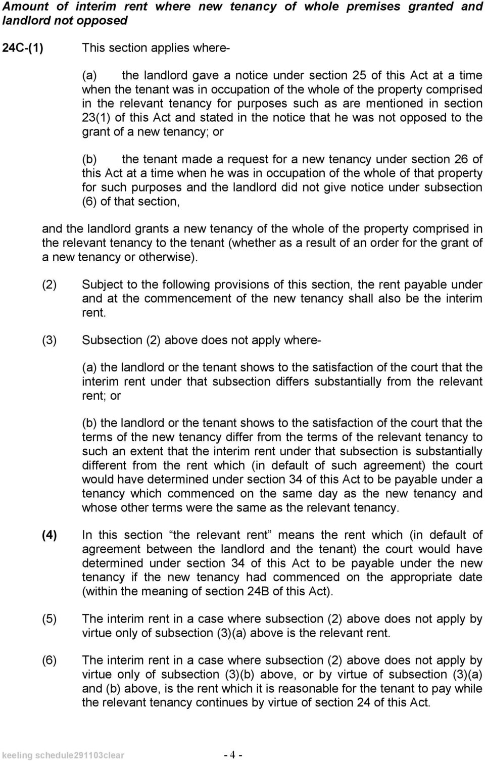 not opposed to the grant of a new tenancy; or (b) the tenant made a request for a new tenancy under section 26 of this Act at a time when he was in occupation of the whole of that property for such