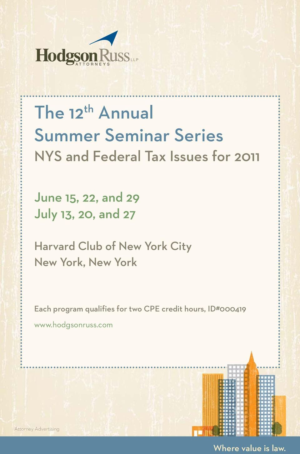 City New York, New York Each program qualifies for two CPE credit