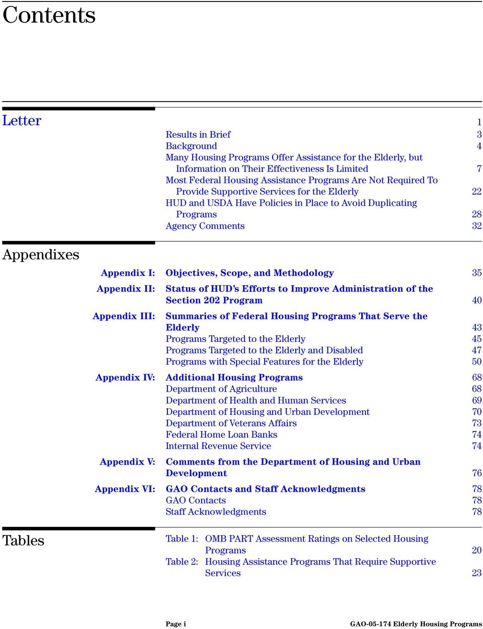 Scope, and Methodology 35 Appendix II: Status of HUD s Efforts to Improve Administration of the Section 202 Program 40 Appendix III: Summaries of Federal Housing Programs That Serve the Elderly 43