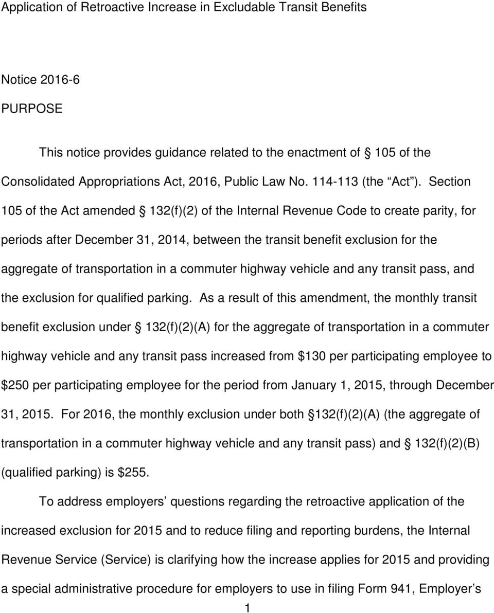 Section 105 of the Act amended 132(f)(2) of the Internal Revenue Code to create parity, for periods after December 31, 2014, between the transit benefit exclusion for the aggregate of transportation