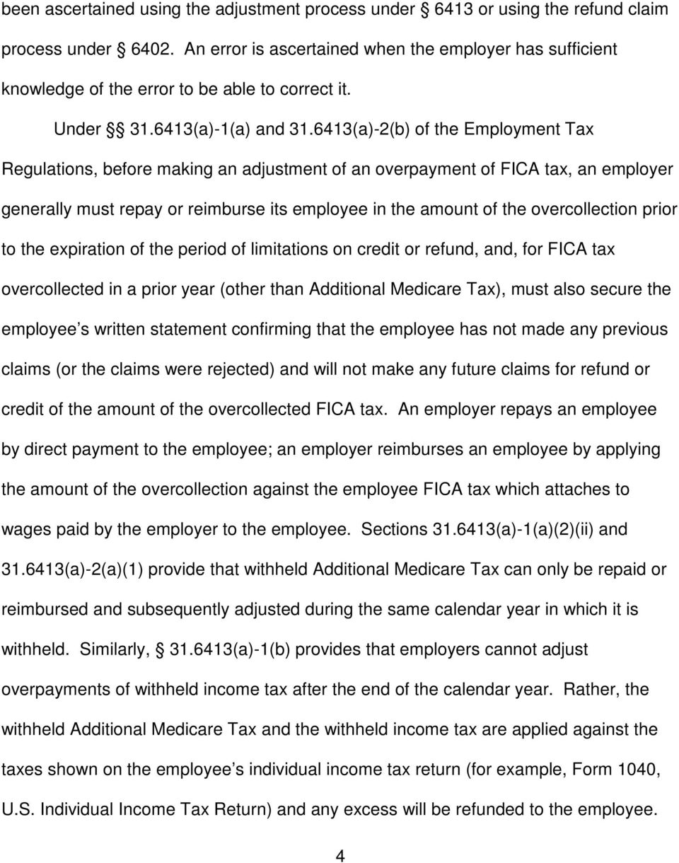6413(a)-2(b) of the Employment Tax Regulations, before making an adjustment of an overpayment of FICA tax, an employer generally must repay or reimburse its employee in the amount of the