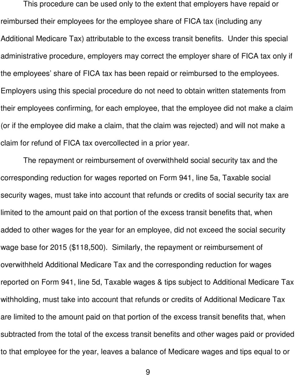 Under this special administrative procedure, employers may correct the employer share of FICA tax only if the employees share of FICA tax has been repaid or reimbursed to the employees.