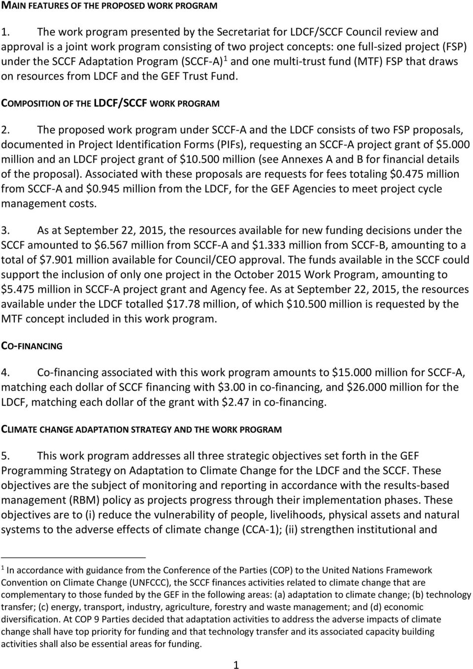 Adaptation Program (SCCF-A) 1 and one multi-trust fund (MTF) FSP that draws on resources from LDCF and the GEF Trust Fund. COMPOSITION OF THE LDCF/SCCF WORK PROGRAM 2.