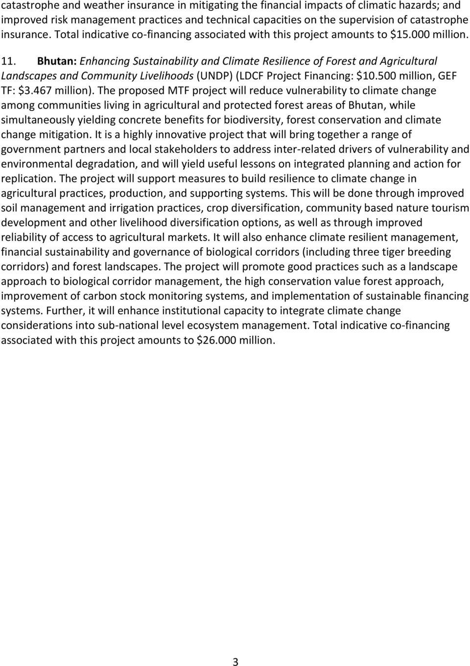 Bhutan: Enhancing Sustainability and Climate Resilience of Forest and Agricultural Landscapes and Community Livelihoods (UNDP) (LDCF Financing: $10.500 million, GEF TF: $3.467 million).