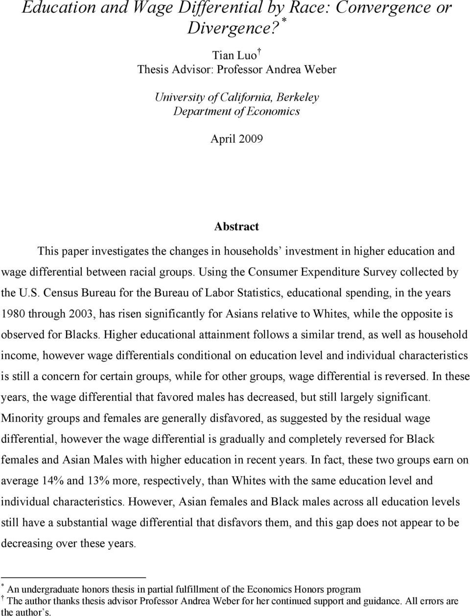 education and wage differential between racial groups. Using the Consumer Expenditure Su