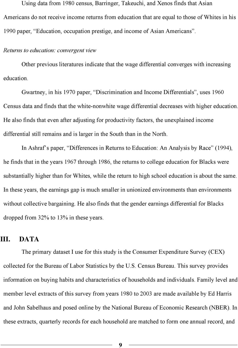Gwartney, in his 1970 paper, Discrimination and Income Differentials, uses 1960 Census data and finds that the white-nonwhite wage differential decreases with higher education.