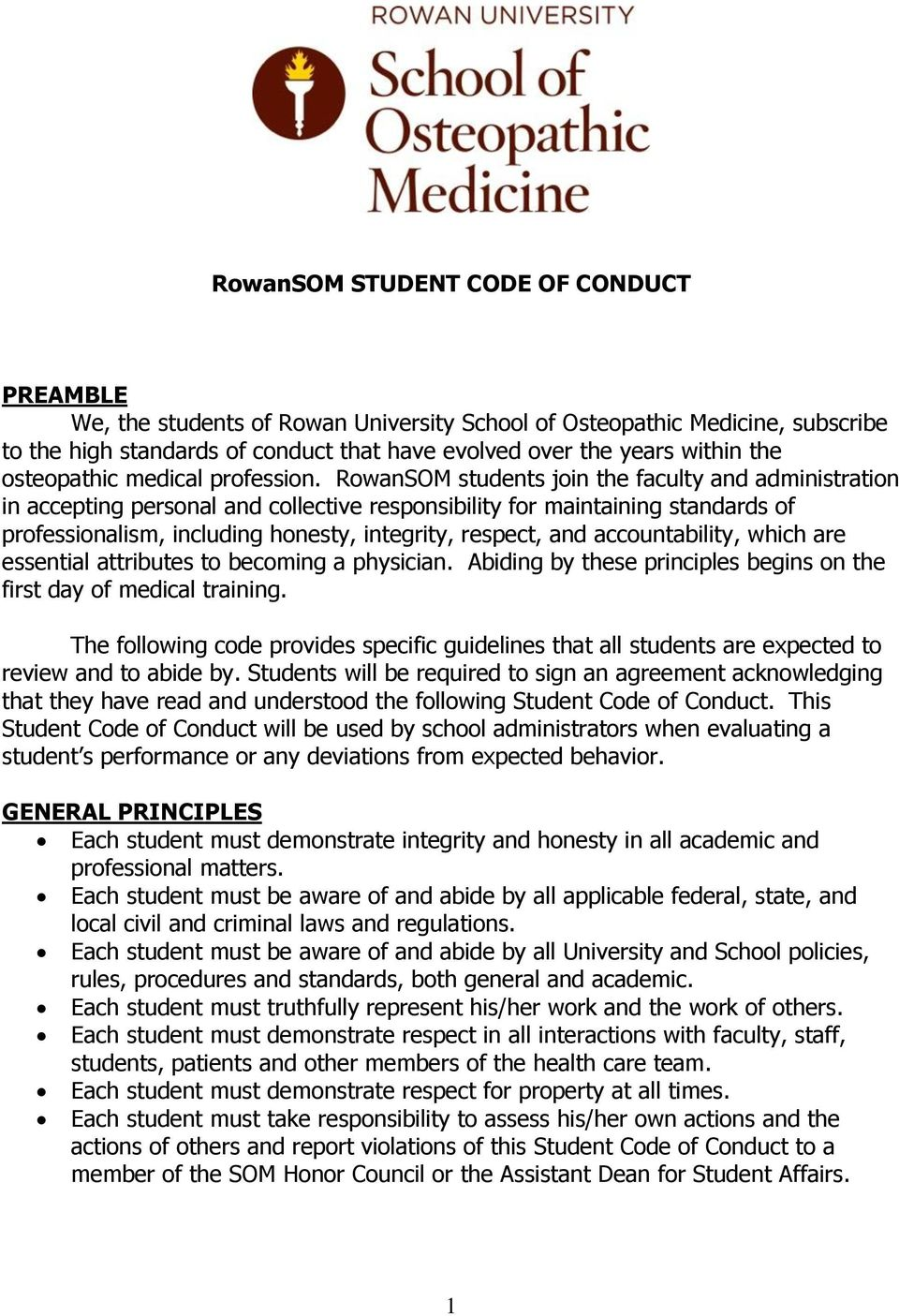RowanSOM students join the faculty and administration in accepting personal and collective responsibility for maintaining standards of professionalism, including honesty, integrity, respect, and