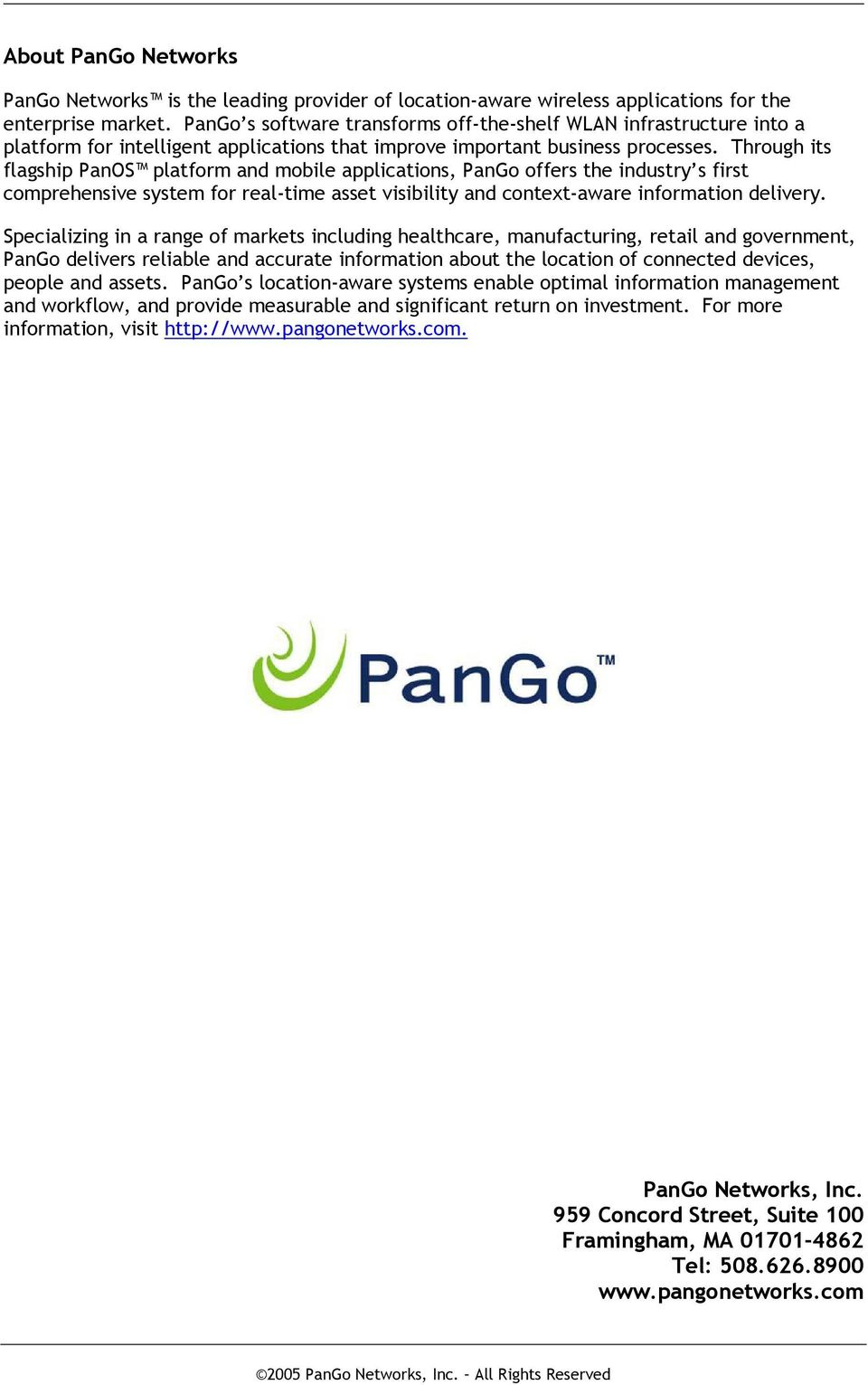 Through its flagship PanOS platform and mobile applications, PanGo offers the industry s first comprehensive system for real-time asset visibility and context-aware information delivery.