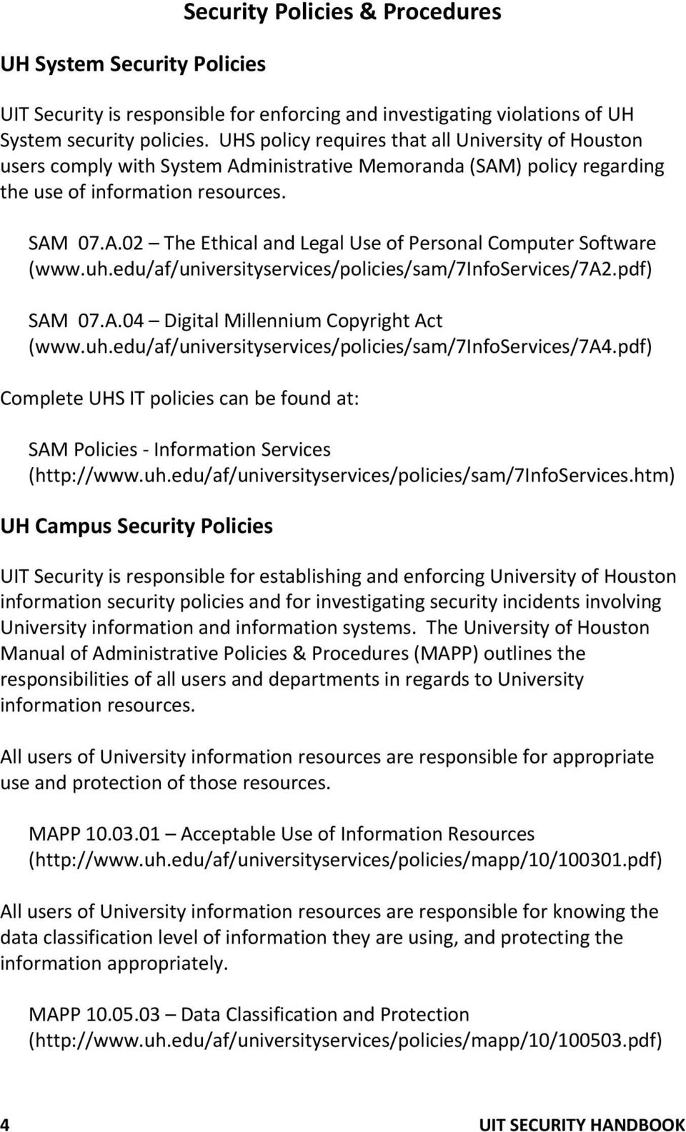uh.edu/af/universityservices/policies/sam/7infoservices/7a2.pdf) SAM 07.A.04 Digital Millennium Copyright Act (www.uh.edu/af/universityservices/policies/sam/7infoservices/7a4.