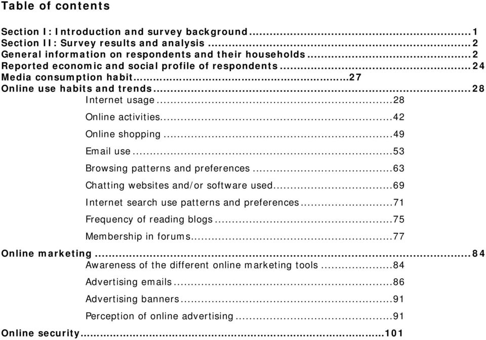 ..49 Email use...53 Browsing patterns and preferences...63 Chatting websites and/or software used...69 Internet search use patterns and preferences...71 Frequency of reading blogs.