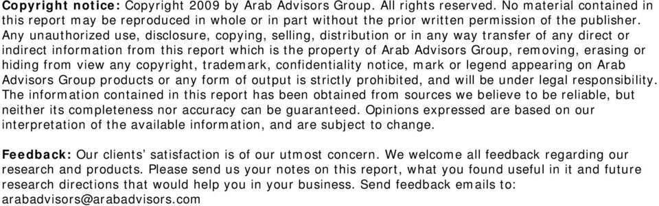 Any unauthorized use, disclosure, copying, selling, distribution or in any way transfer of any direct or indirect information from this report which is the property of Arab Advisors Group, removing,