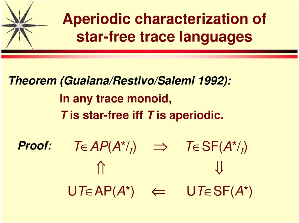 In any trace monoid, T is star-free iff T is