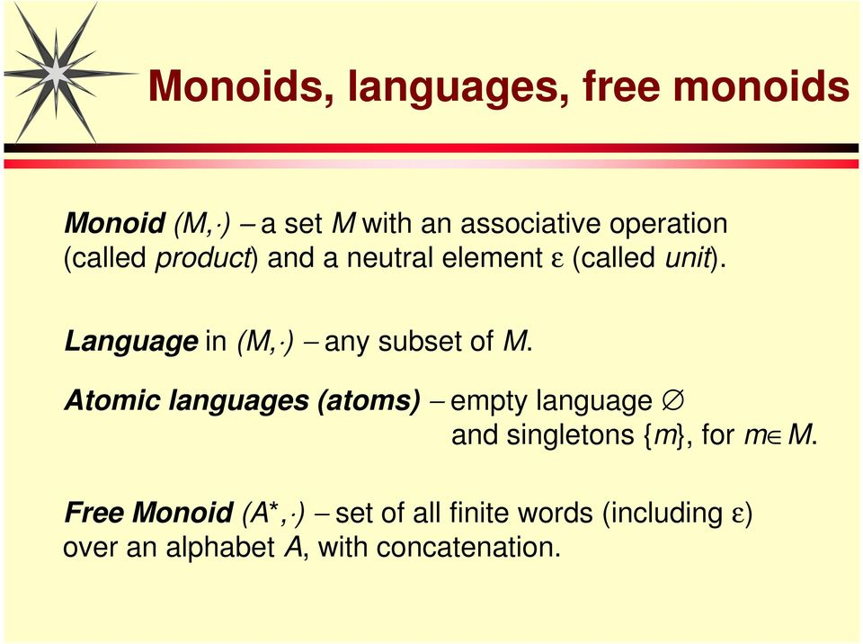 Language in (M, ) any subset of M.