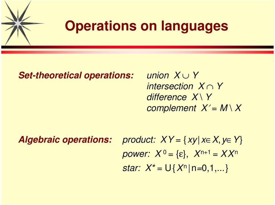 = M \ X Algebraic operations: product: X Y = { xy x X, y