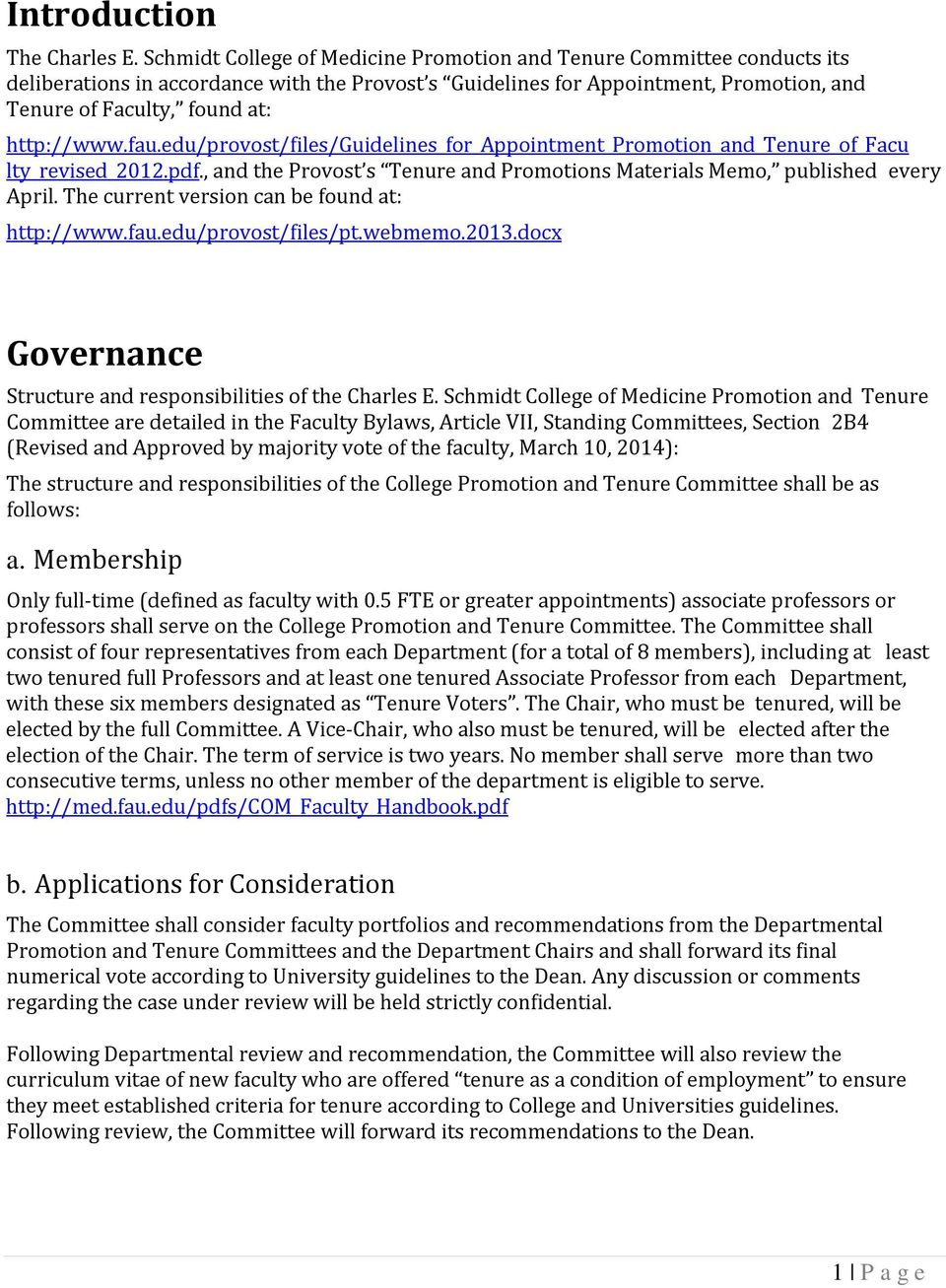 http://www.fau.edu/provost/files/guidelines_for_appointment_promotion_and_tenure_of_facu lty_revised_2012.pdf., and the Provost s Tenure and Promotions Materials Memo, published every April.