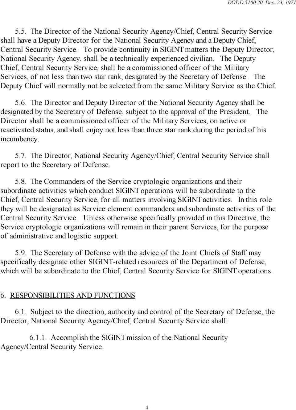 The Deputy Chief, Central Security Service, shall be a commissioned officer of the Military Services, of not less than two star rank, designated by the Secretary of Defense.