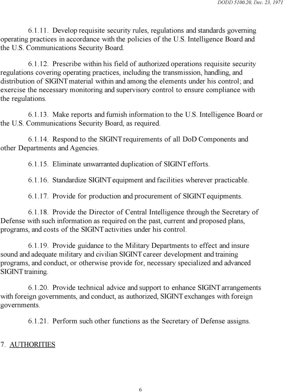 Prescribe within his field of authorized operations requisite security regulations covering operating practices, including the transmission, handling, and distribution of SIGINT material within and