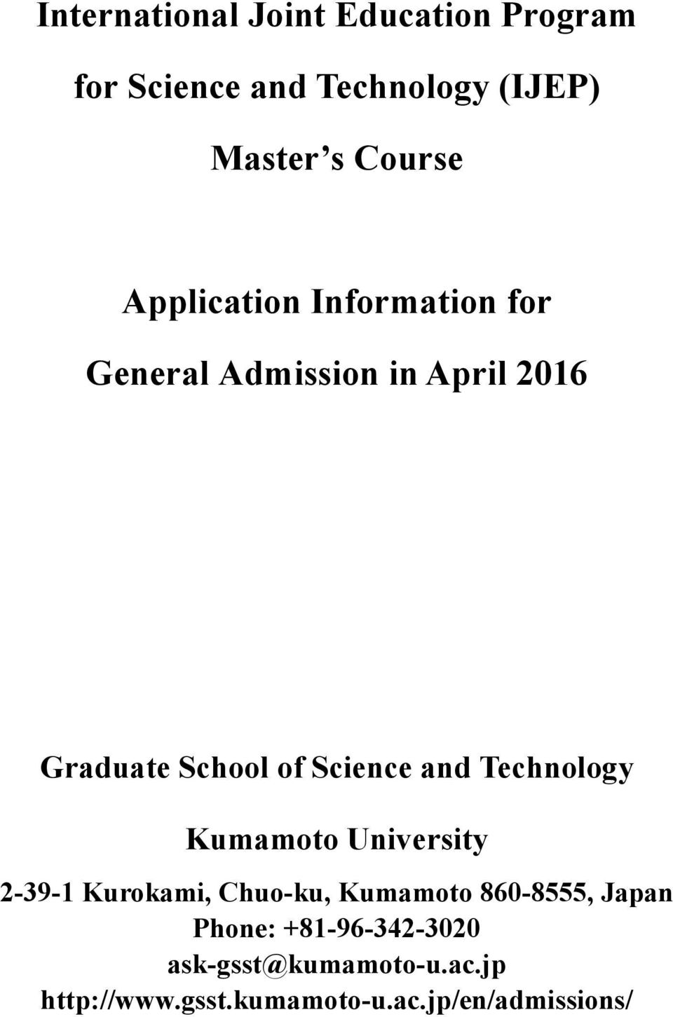 2016 Graduate School of Science and Technology Phone: +81-96-342-3020