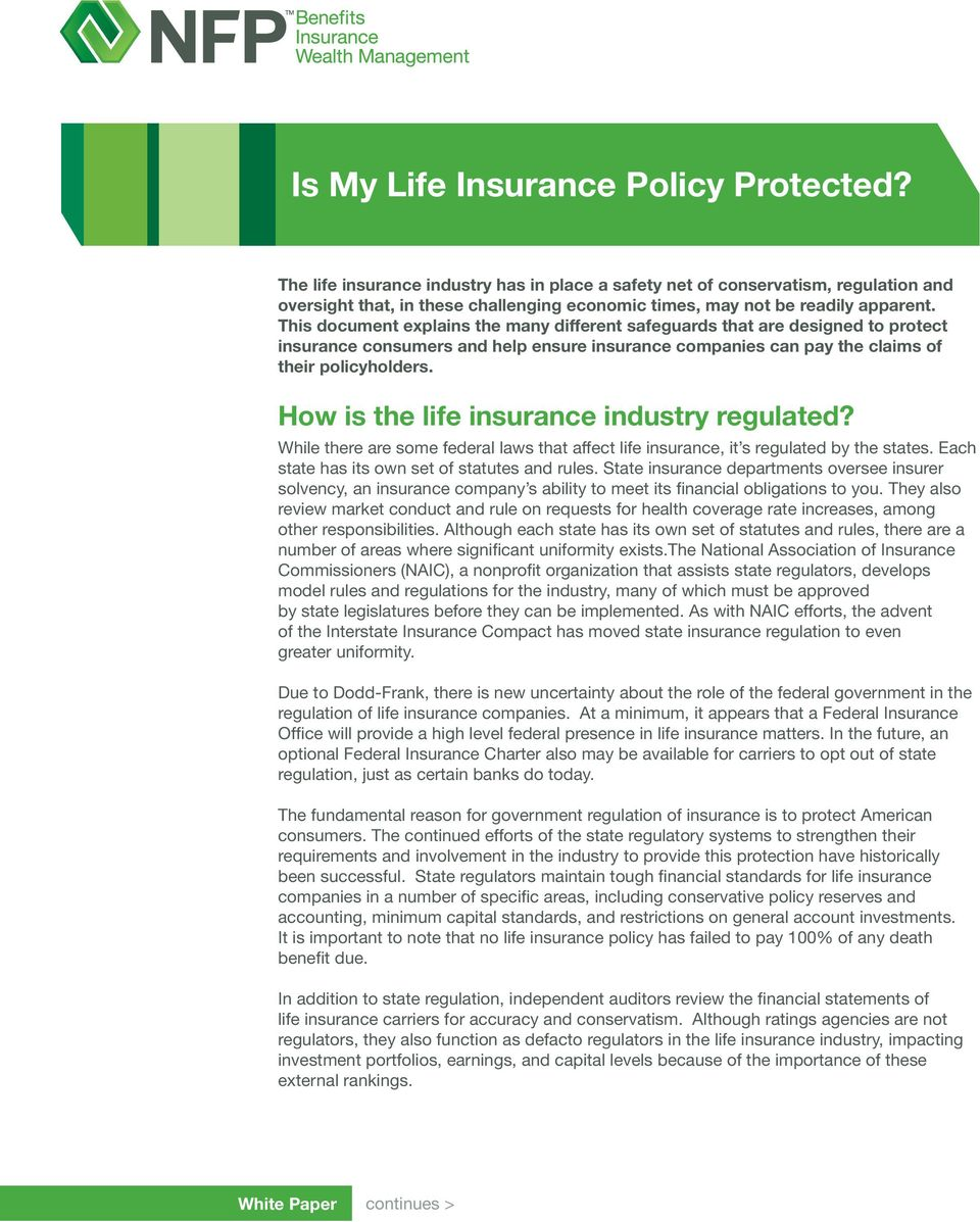 How is the life insurance industry regulated? While there are some federal laws that affect life insurance, it s regulated by the states. Each state has its own set of statutes and rules.
