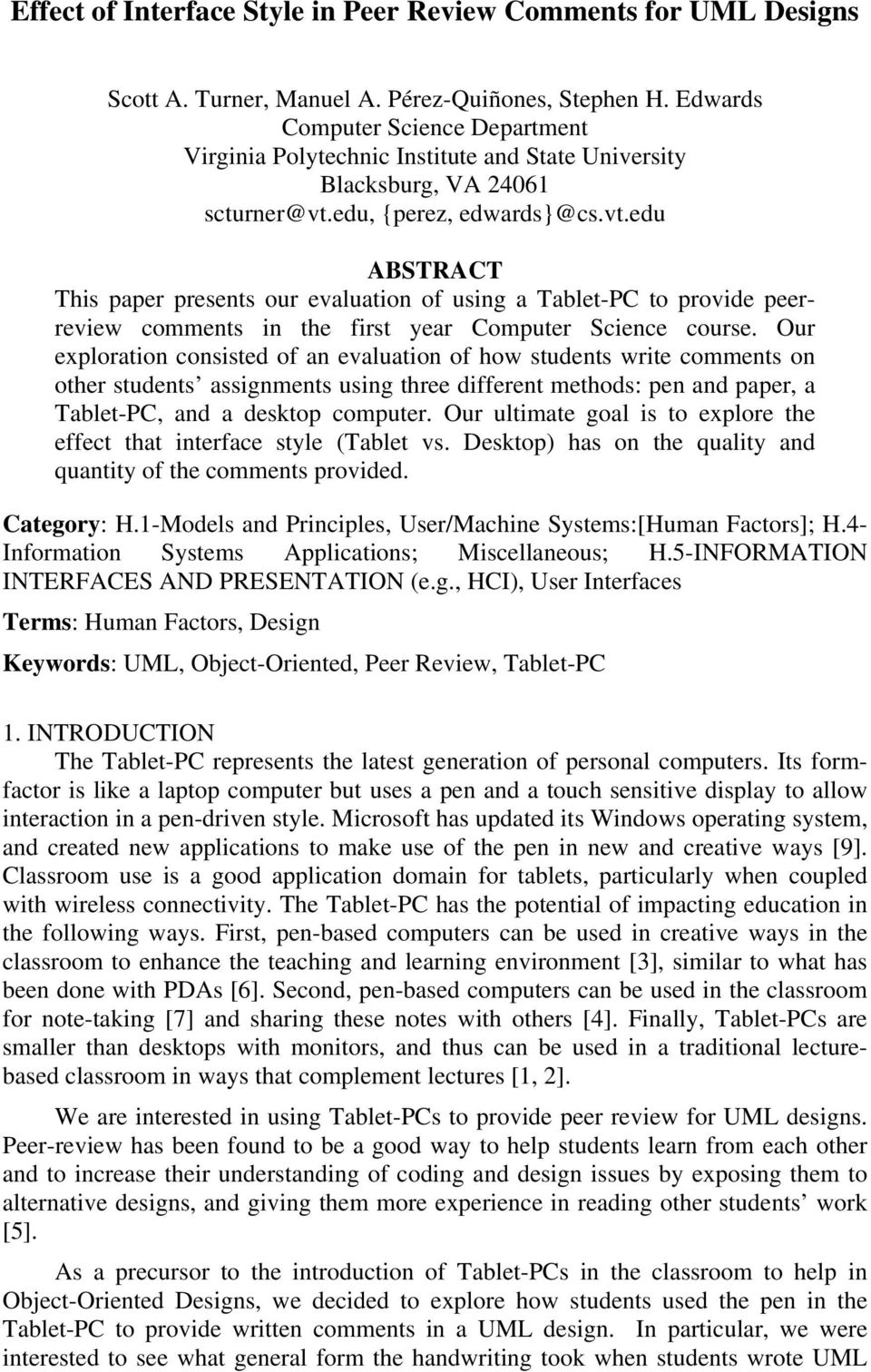 edu, {perez, edwards}@cs.vt.edu ABSTRACT This paper presents our evaluation of using a Tablet-PC to provide peerreview comments in the first year Computer Science course.