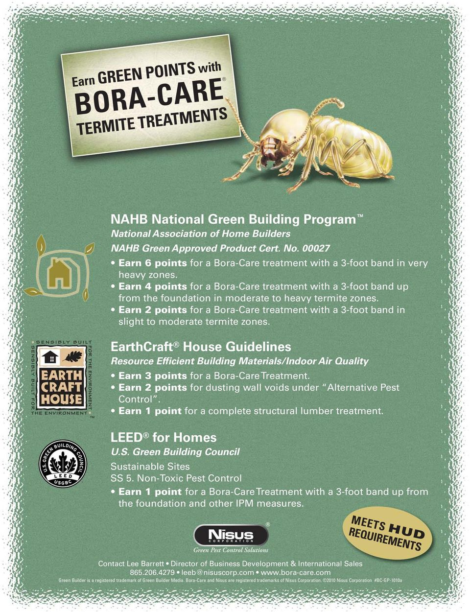 Earn 4 points for a Bora-Care treatment with a 3-foot band up from the foundation in moderate to heavy termite zones.