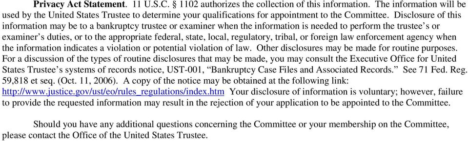 Disclosure of this information may be to a bankruptcy trustee or examiner when the information is needed to perform the trustee s or examiner s duties, or to the appropriate federal, state, local,