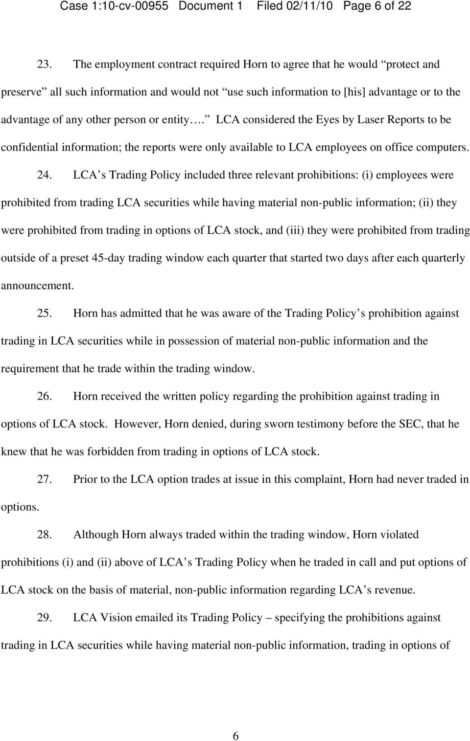 entity. LCA considered the Eyes by Laser Reports to be confidential information; the reports were only available to LCA employees on office computers. 24.