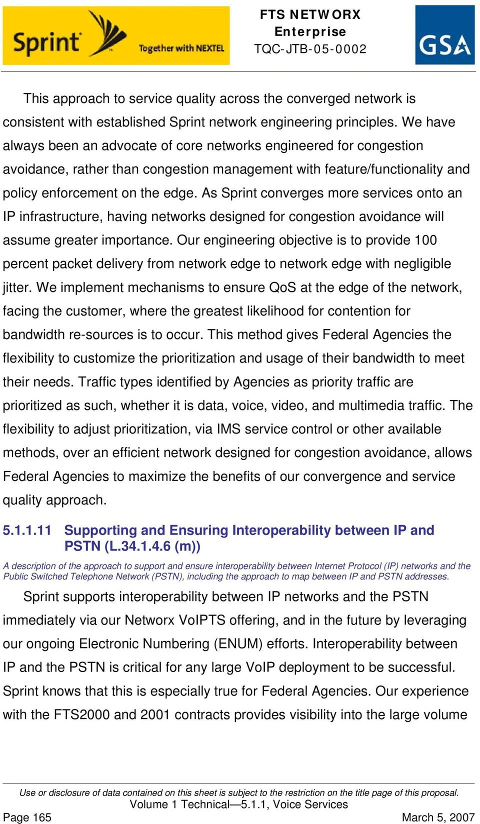 As Sprint converges more services onto an IP infrastructure, having networks designed for congestion avoidance will assume greater importance.