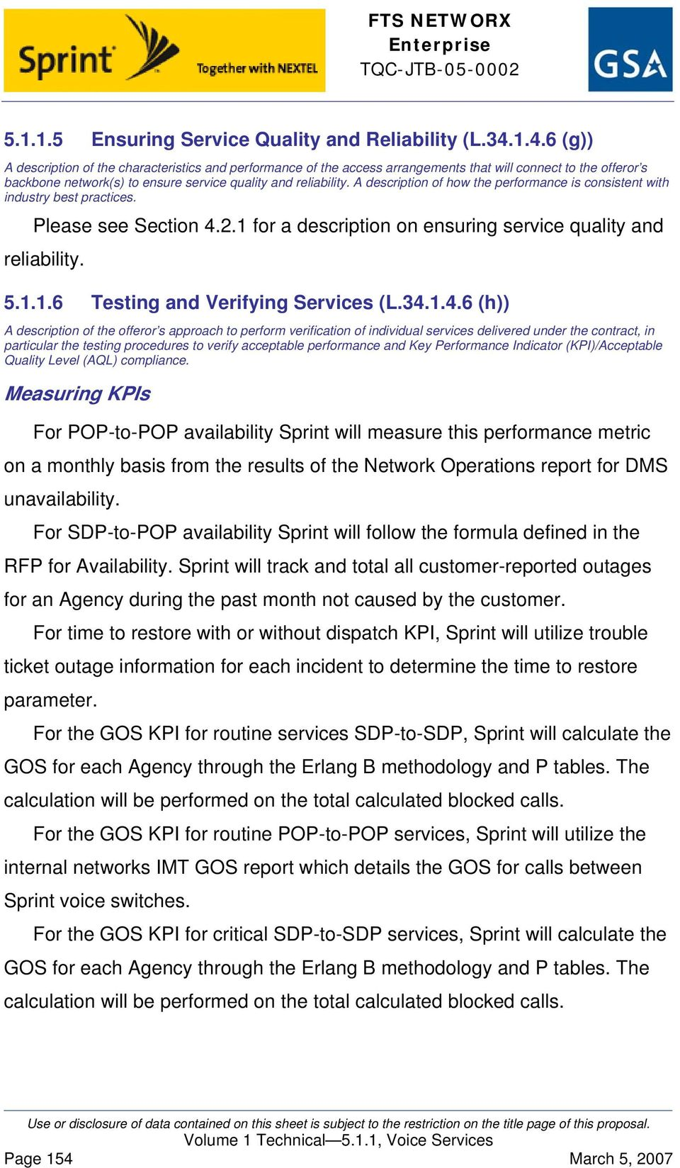 A description of how the performance is consistent with industry best practices. Please see Section 4.2.1 for a description on ensuring service quality and reliability. 5.1.1.6 Testing and Verifying Services (L.