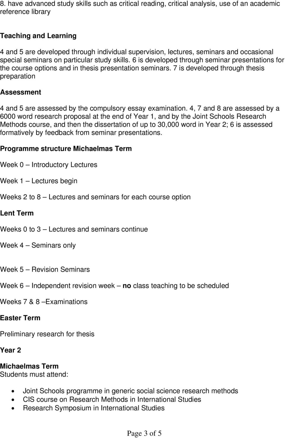 7 is developed through thesis preparation Assessment 4 and 5 are assessed by the compulsory essay examination.