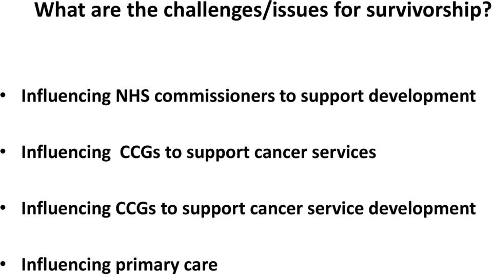 Influencing CCGs to support cancer services Influencing