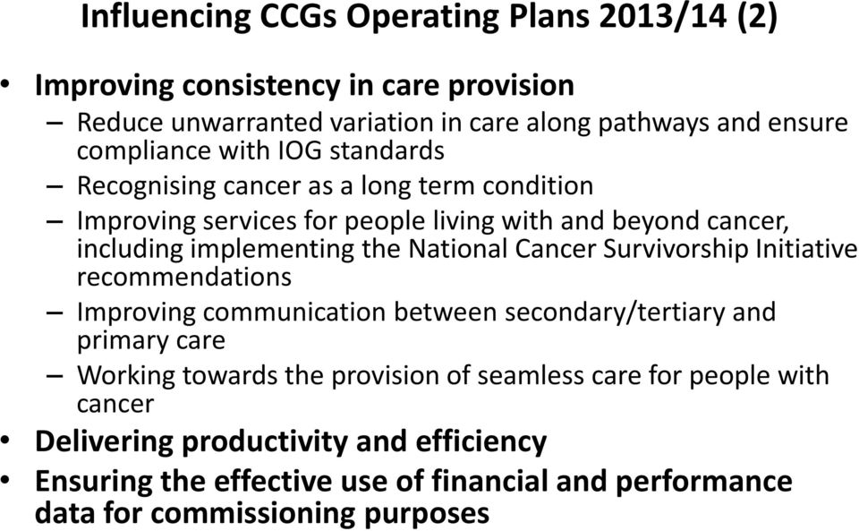 the National Cancer Survivorship Initiative recommendations Improving communication between secondary/tertiary and primary care Working towards the provision