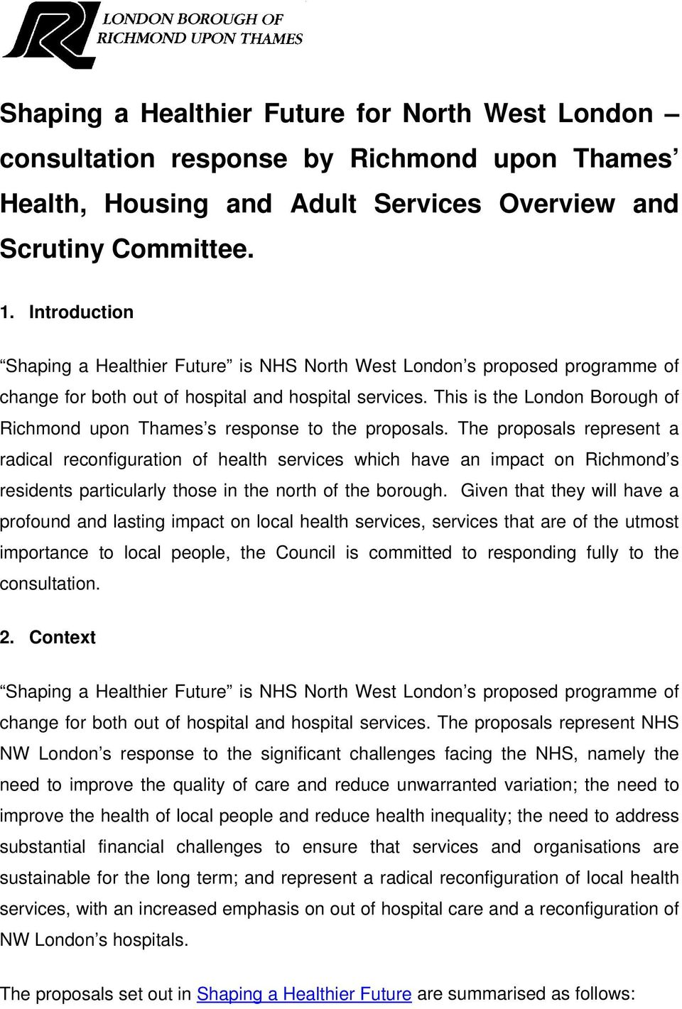 This is the London Borough of Richmond upon Thames s response to the proposals.