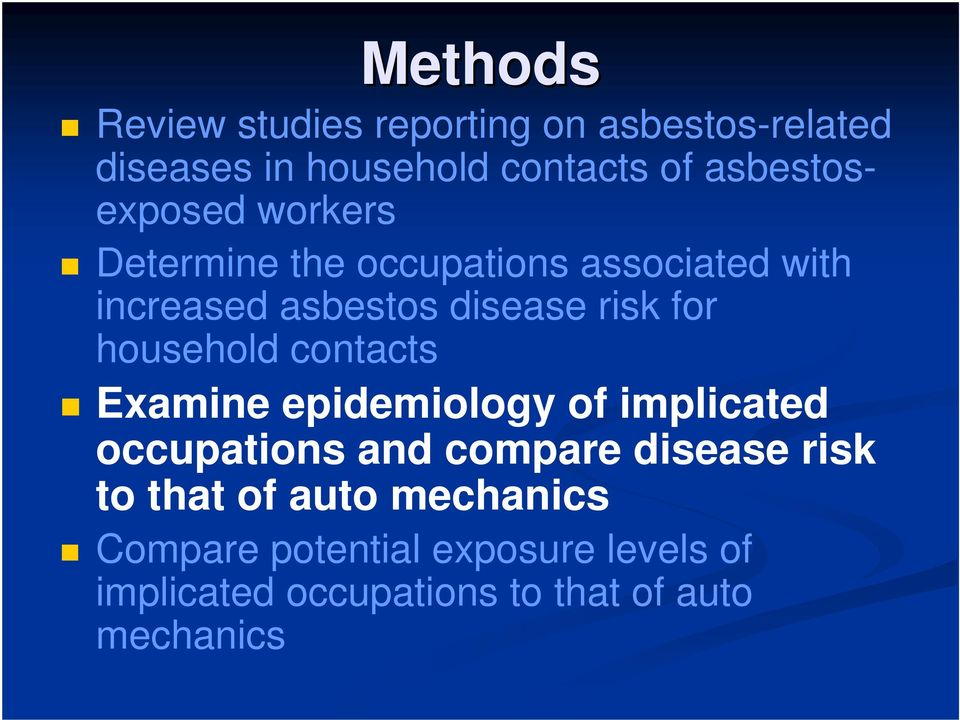 for household contacts Examine epidemiology of implicated occupations and compare disease risk to