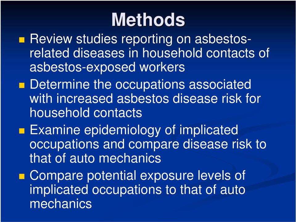risk for household contacts Examine epidemiology of implicated occupations and compare disease