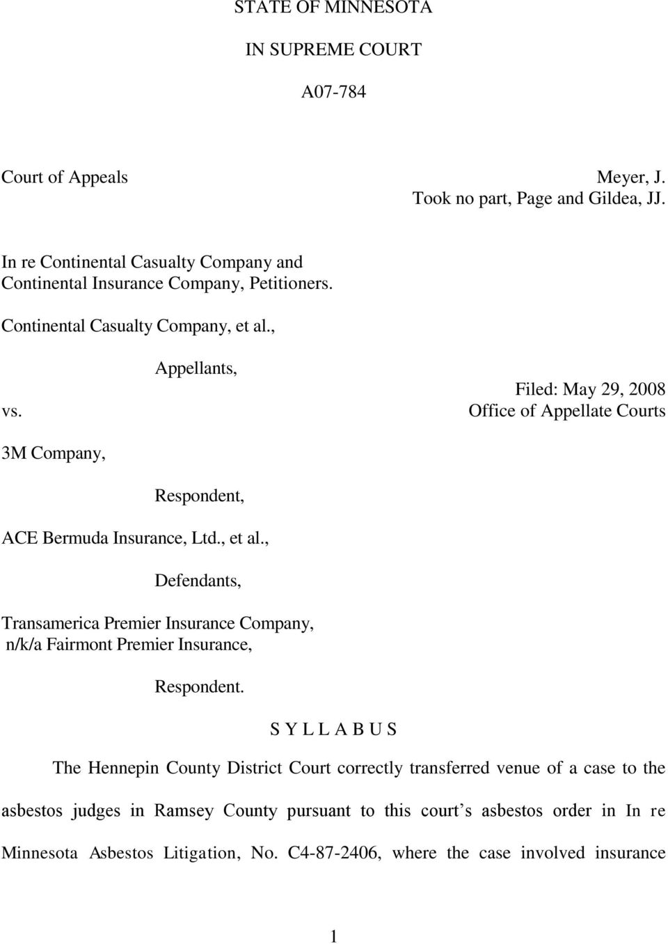 3M Company, Appellants, Respondent, Filed: May 29, 2008 Office of Appellate Courts ACE Bermuda Insurance, Ltd., et al.
