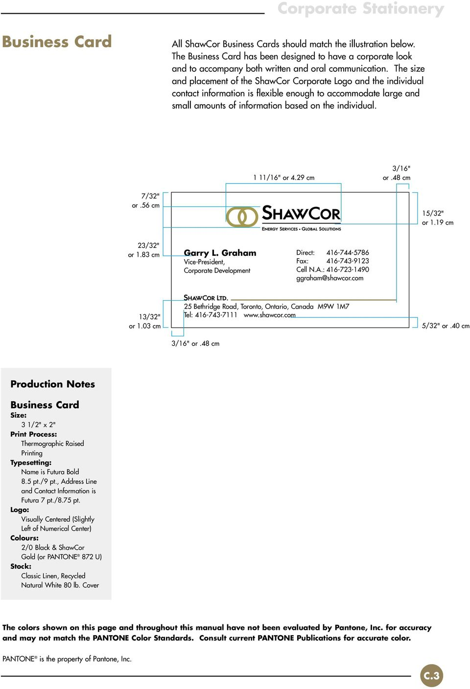 The size and placement of the ShawCor Corporate Logo and the individual contact information is flexible enough to accommodate large and small amounts of information based on the individual.