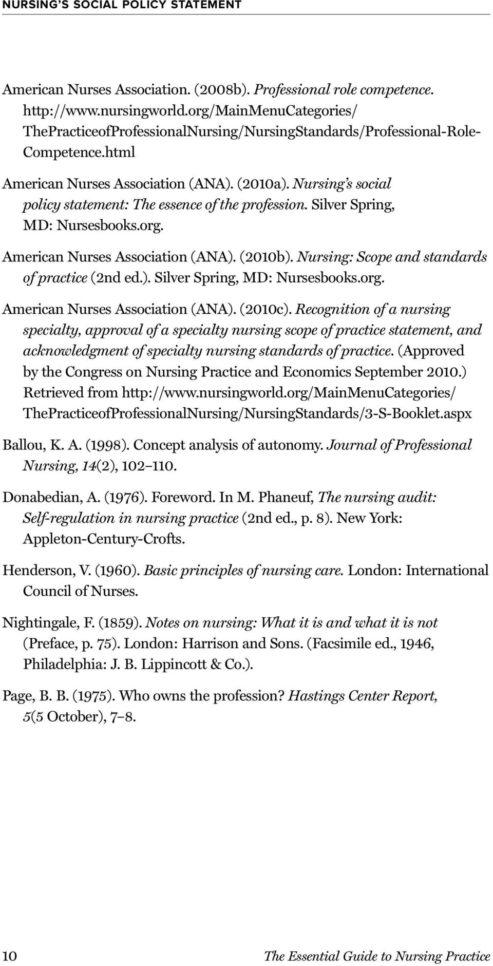 Nursing: Scope and standards of practice (2nd ed.). Silver Spring, MD: Nursesbooks.org. American Nurses Association (ANA). (2010c).