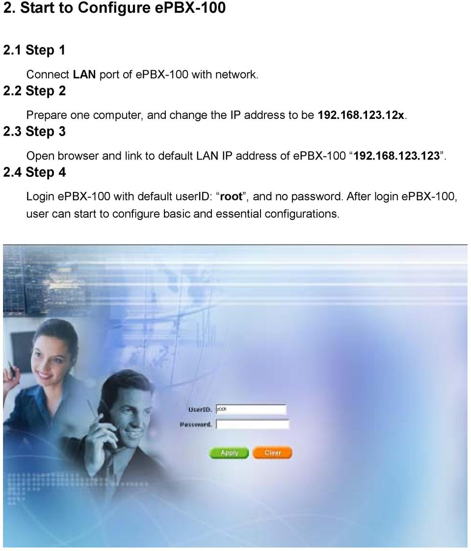 After login epbx-100, user can start to configure basic and essential configurations.