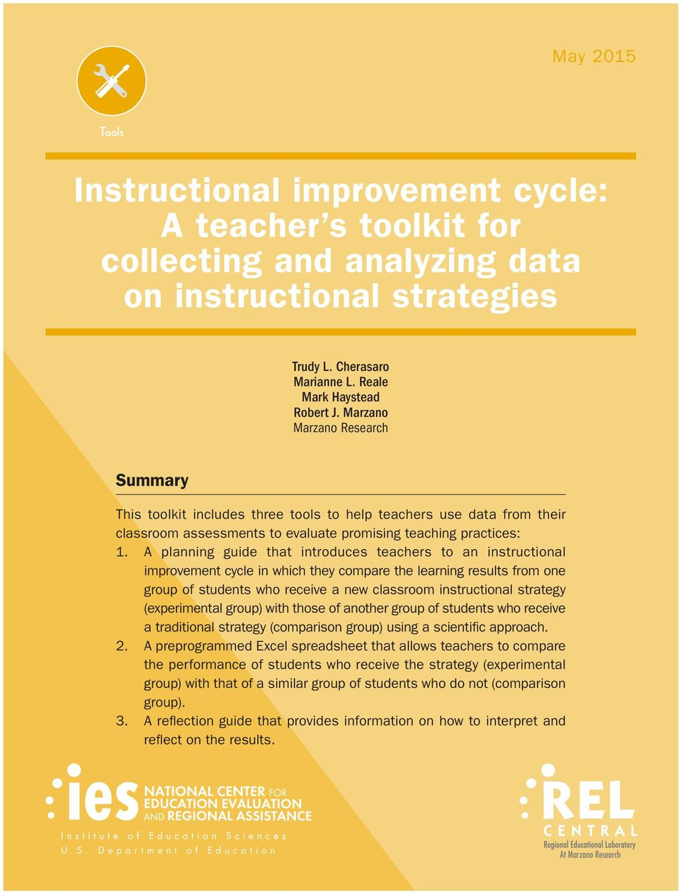 A planning guide that introduces teachers to an instructional improvement cycle in which they compare the learning results from one group of students who receive a new classroom instructional