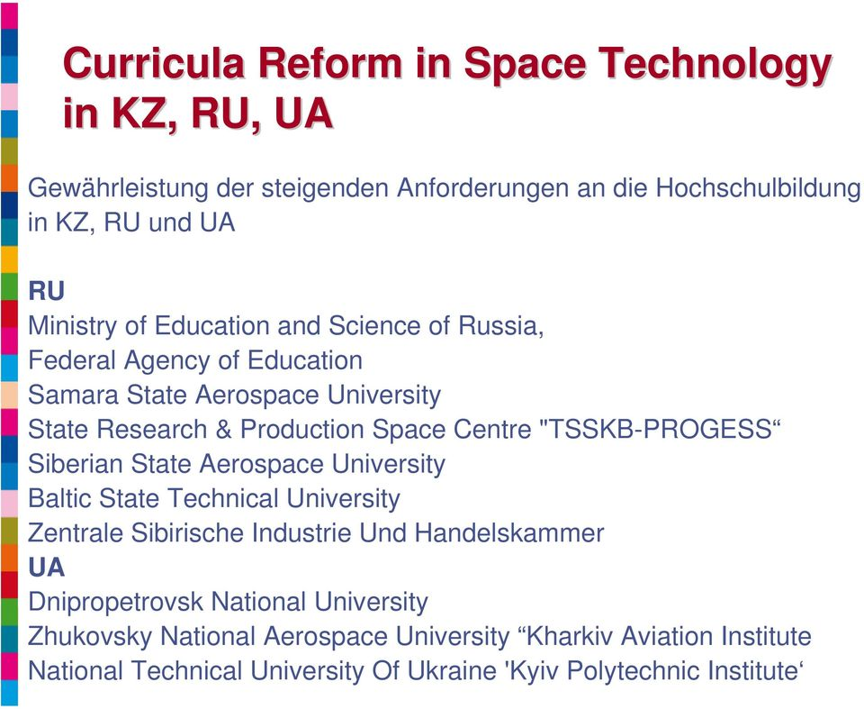 Siberian State Aerospace University Baltic State Technical University Zentrale Sibirische Industrie Und Handelskammer UA Dnipropetrovsk National