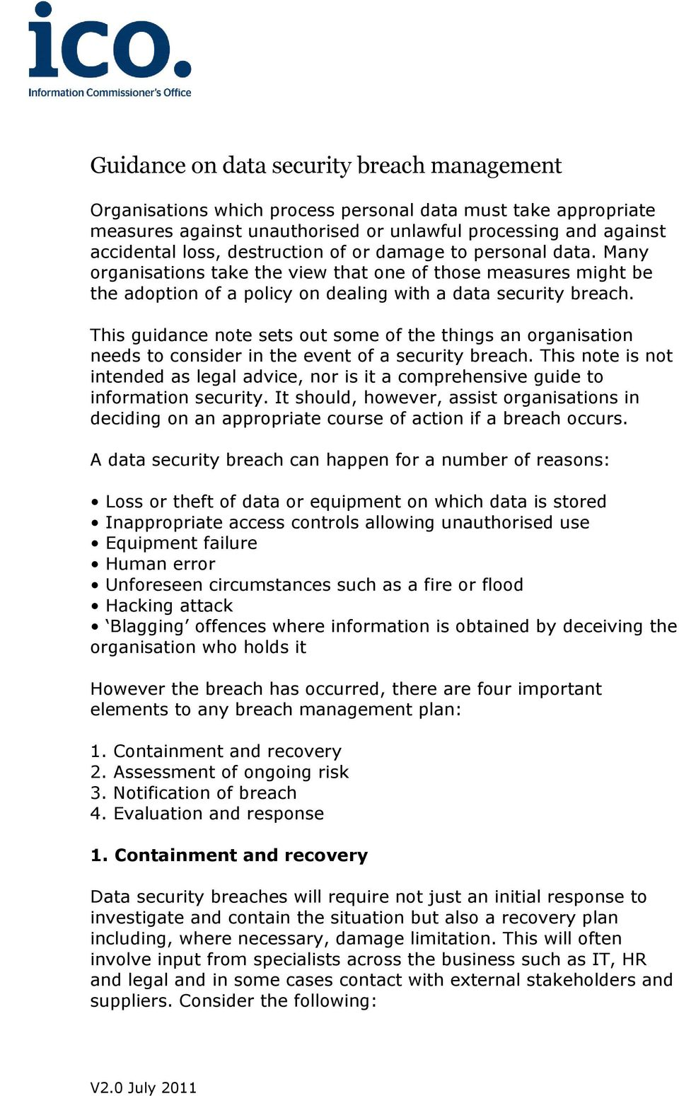 This guidance note sets out some of the things an organisation needs to consider in the event of a security breach.