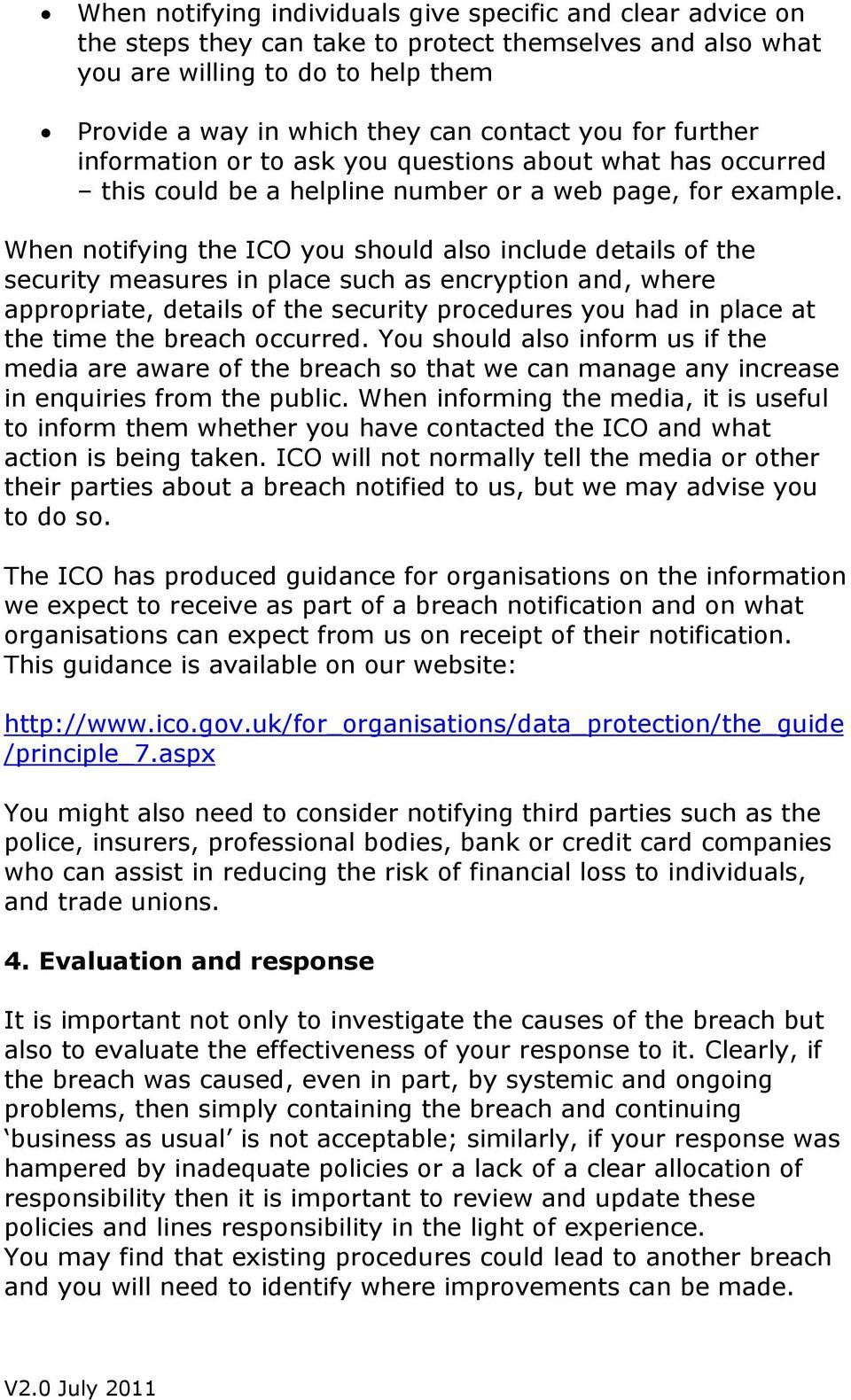 When notifying the ICO you should also include details of the security measures in place such as encryption and, where appropriate, details of the security procedures you had in place at the time the