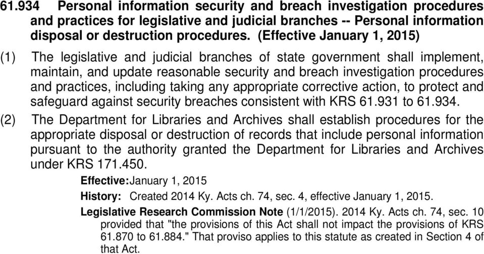 including taking any appropriate corrective action, to protect and safeguard against security breaches consistent with KRS 61.931 to 61.934.
