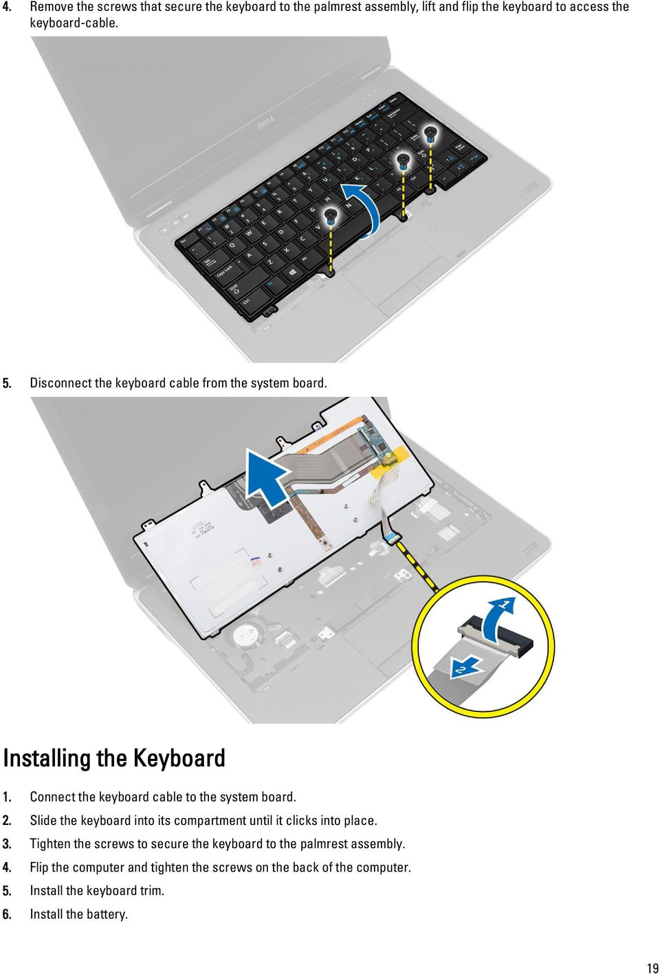 Slide the keyboard into its compartment until it clicks into place. 3.