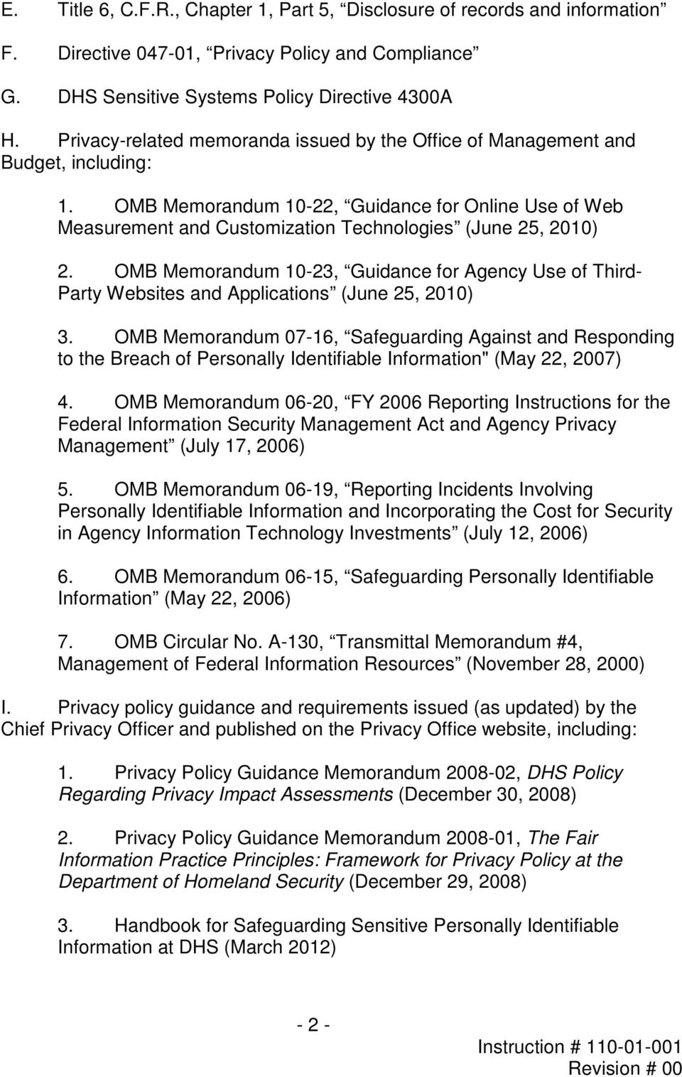OMB Memorandum 10-22, Guidance for Online Use of Web Measurement and Customization Technologies (June 25, 2010) 2.