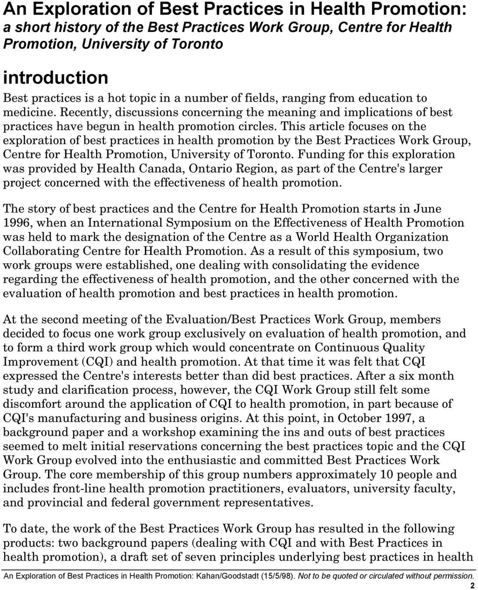 This article focuses on the exploration of best practices in health promotion by the Best Practices Work Group, Centre for Health Promotion, University of Toronto.