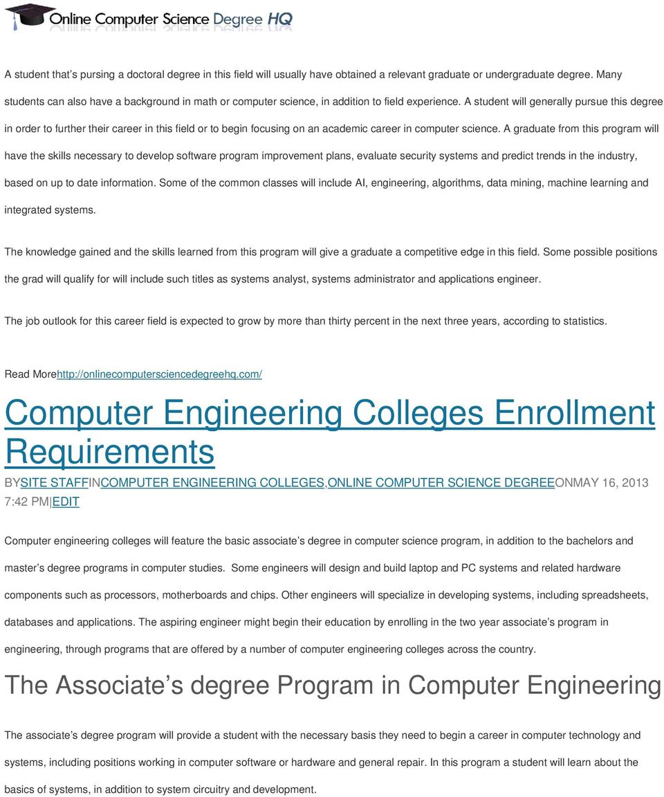 A student will generally pursue this degree in order to further their career in this field or to begin focusing on an academic career in computer science.